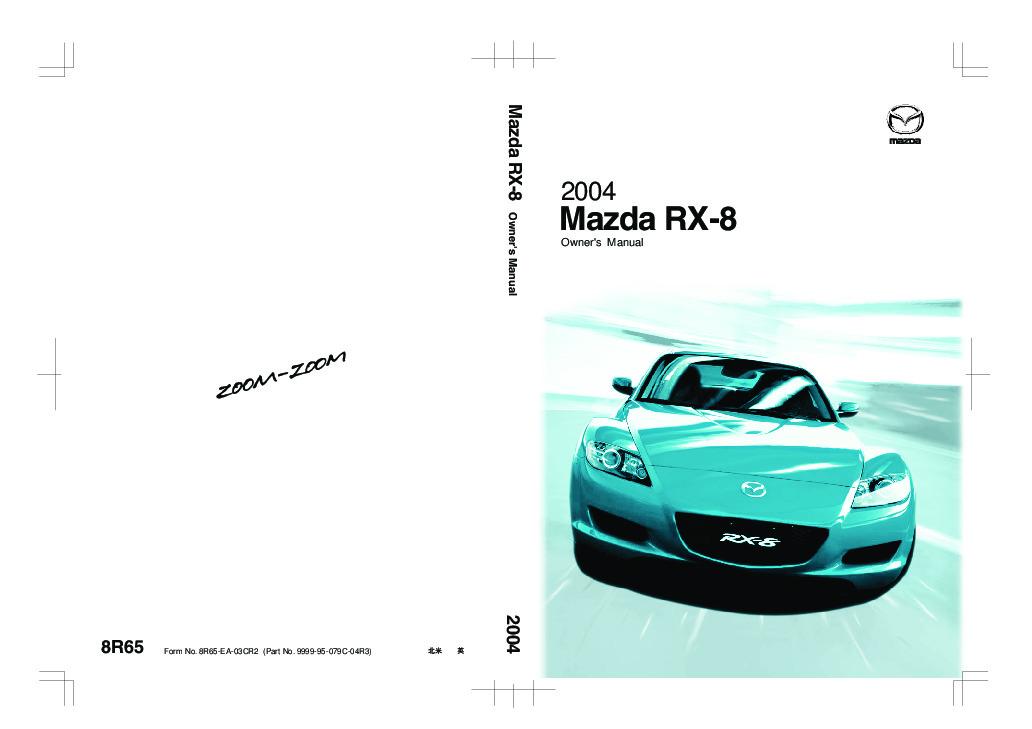 2004 mazda rx 8 owners manual rh auto needmanual com 2004 Mazda RX-8 Review 04 mazda rx8 owners manual